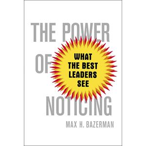 《The Power of Noticing: What the Best Leaders See(注意的力量:最好的领导者应当看到什么)》 主图